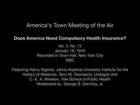 America's Town Meeting of the Air - Does America Need Compulsory Health Insurance