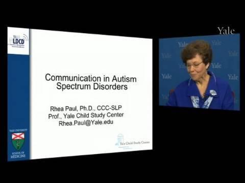 Communication in Autism, Dr. Rhea Paul