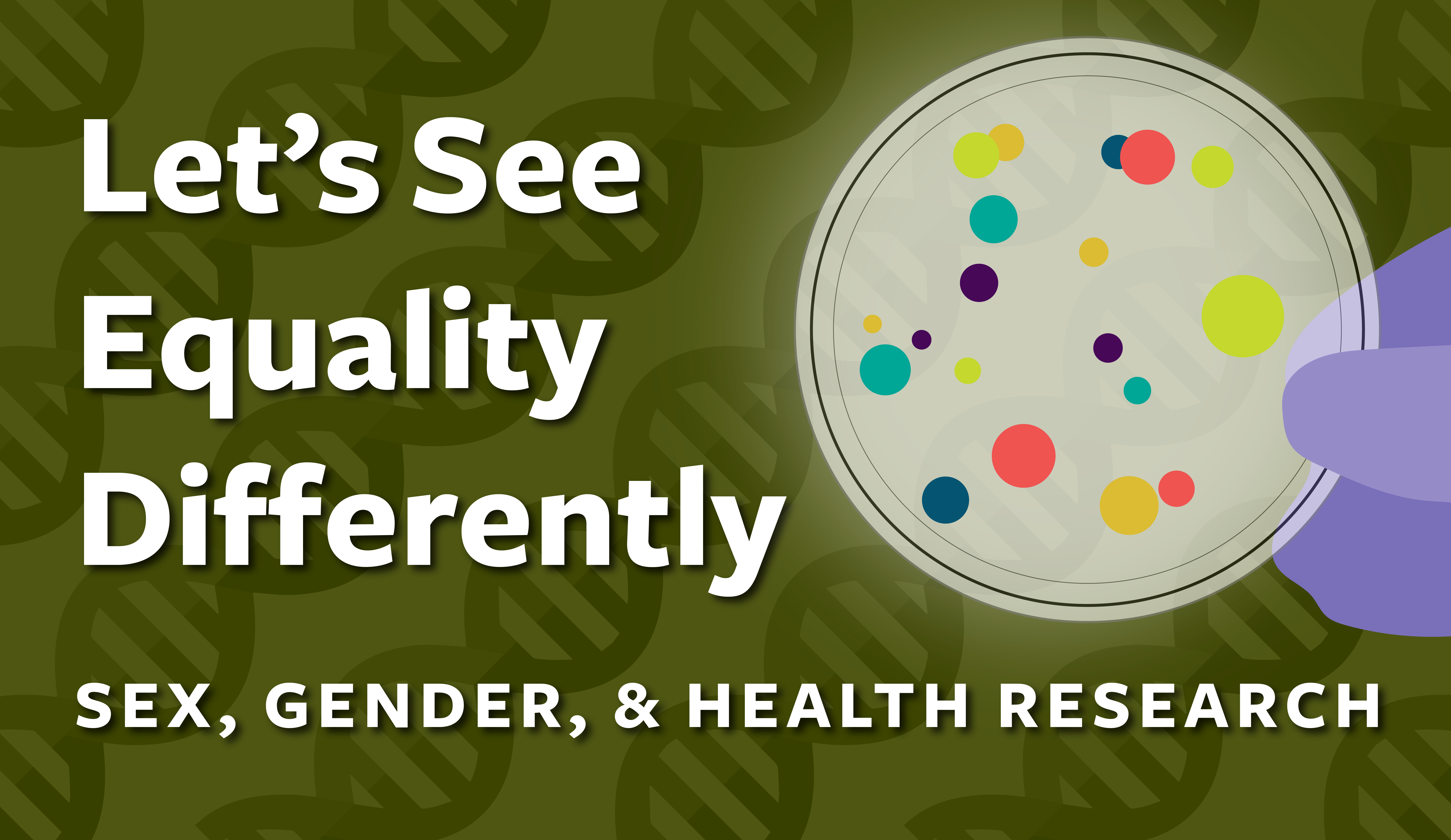 Let's See Equality Differently: Sex, Gender, and Health Research