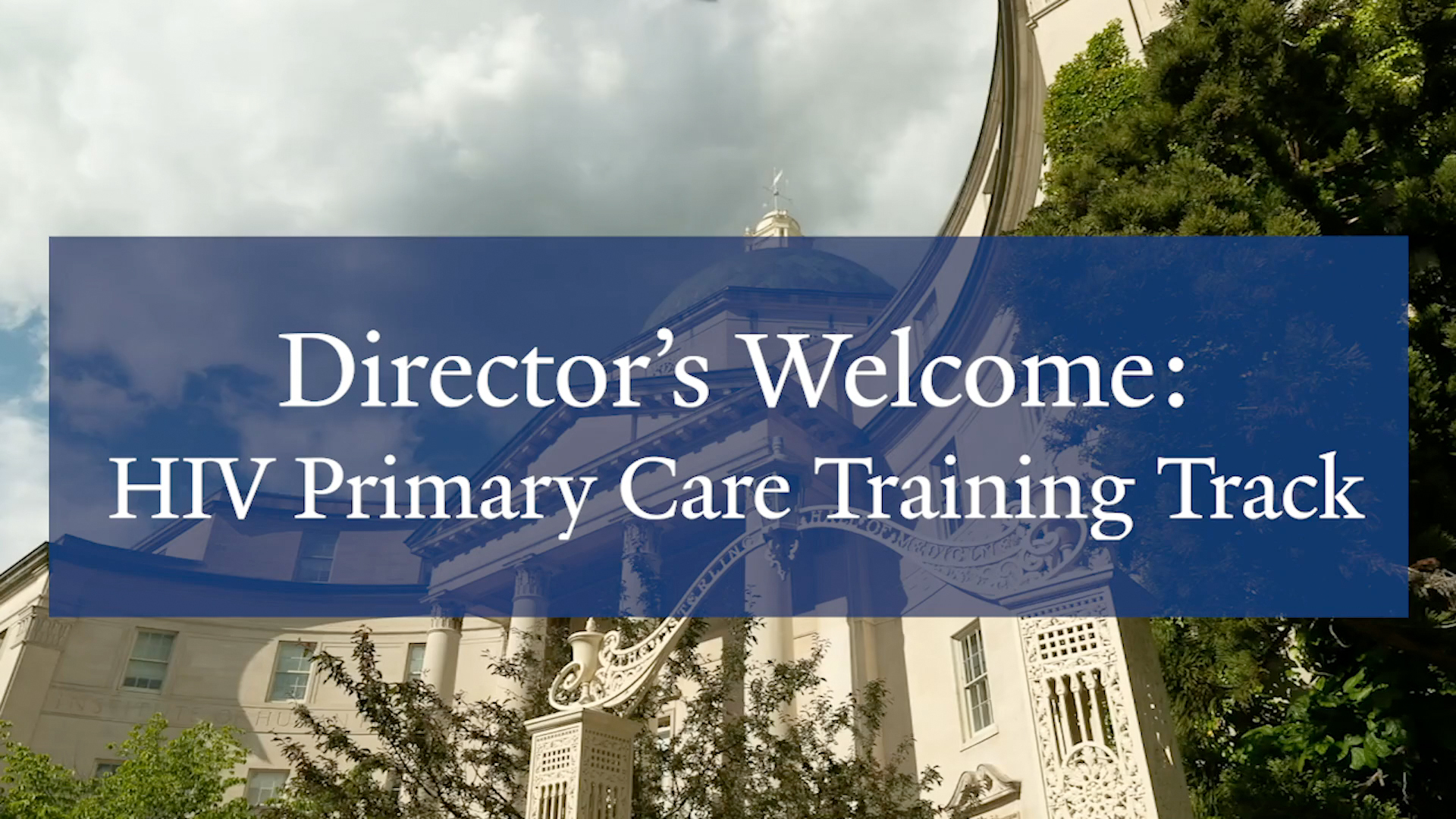 Director's Welcome: HIV Primary Care Training Track